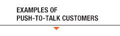 Push-To-Talk Customers